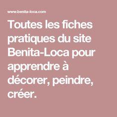 Toutes les fiches pratiques du site Benita-Loca pour apprendre à décorer, peindre, créer.
