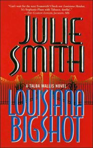 Louisiana Bigshot by Julie Smith