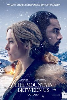 First poster for The Mountain Between Us featuring Kate Winslet and Idris Elba