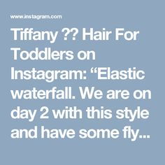 """Tiffany ❤️ Hair For Toddlers on Instagram: """"Elastic waterfall. We are on day 2 with this style and have some flyaway hair but it still looks great for day 2, right? Proof that this…"""""""