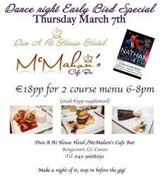 Early Bird Menu available on Friday April and Saturday April in advance of the Dunari Drama Group amateur performance in the Matt Talbot Hall, Kingscourt, Co. Book your table now in advance of the performance!