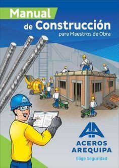 Aceros Arequipa: Manual de Construcción para Maestros de Obra