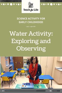 """In this activity, the teacher sets up an """"Observation Station"""" for students to play, explore and discover the properties of water. They also learn vocabulary such as """"float"""" and """"sink."""""""