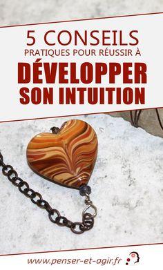 5 conseils pratiques pour réussir à développer son intuition