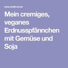 Mein cremiges, veganes Erdnusspfännchen mit Gemüse und Soja