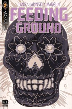 Feeding Ground #3  Story by Swifty Lang  Art and cover by Michael Lapinski  Published by Archaia