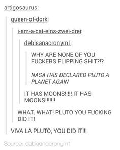 Just did a fact check, it isn't a true planet right now, bit scienists are trying to change what 'constitutes' as a planet so if all goes right pluto can return to its former glory!