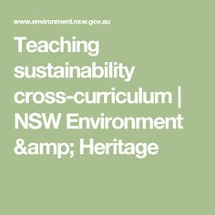 Teaching sustainability cross-curriculum | NSW Environment & Heritage