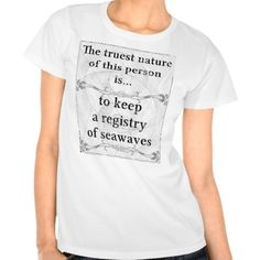 The truest nature... to keep a registry of seawave tee shirt
