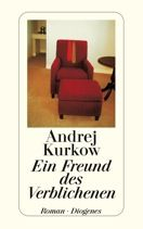 Andrej Kurkow  |  Ein Freund des Verblichenen  |  Roman, Taschenbuch, 144Seiten | € (D) 8.90 / sFr 12.90* / €(A)9.20