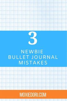 New to bullet journaling? Save time and frustration by avoiding these 3 newbie mistakes. Hop over here to read more. #bulletjournal # moxiedori