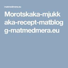 Morotskaka-mjukkaka-recept-matblogg-matmedmera.eu