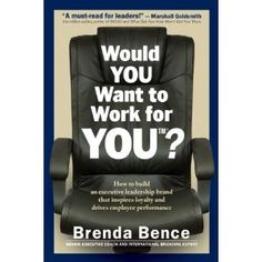 Reviewed by Bernadette Acocella for Readers' Favorite  Brenda Bence, Senior Executive Coach and International Branding Expert has created a common sense guide for those supervising others in her book, Would You Want To Work for You?: How To Build An Executive Leadership Brand That Inspires Loyalty and Drives Employee Performance. Brenda Bence explains that a supervisor must be coachable, willing to both listen and hear, allowing his/her team to express themselves and to take ownership of…