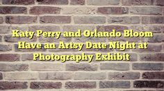 Katy Perry and Orlando Bloom Have an Artsy Date Night at Photography Exhibit - http://thisissnews.com/katy-perry-and-orlando-bloom-have-an-artsy-date-night-at-photography-exhibit/