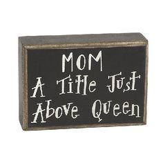 Mom... A Title Above Queen Box Sign