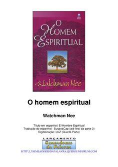 OO hhoommeemm eessppiirriittuuaall Watchman Nee Título em espanhol: El Hombre…