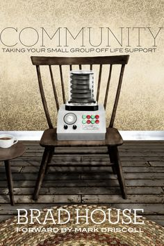 """Read """"Community Taking Your Small Group off Life Support"""" by Brad House available from Rakuten Kobo. This guide for churches brings wisdom and practical insight into growing a gospel-centered, small-group ministry. Mark Driscoll, Book Annotation, Great Books, Small Groups, Dining Chairs, Community, House, Life, Furniture"""