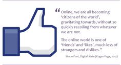 """We are all becoming citizens of the world."" (Simon Pont, Digital State, 2013)"