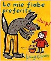 Le mie fiabe preferite - Cousins Lucy - Libro - Nord-Sud - Libri illustrati - IBS