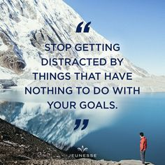 Stop getting distracted by things that have nothing to do with your goals.   - - -   www.jeunesselt.com  #quotes #success #jeunesse  #possibility  #positive  #jeunesseglobal  #lifeisbeautiful  #lifeisbeautiful  #successquotes #life  #homebusiness #business #questions #energy #energija #motivacija #jsuccess #jeunesse #possibility  #gyvenimasyragrazus #behappy #inspiration