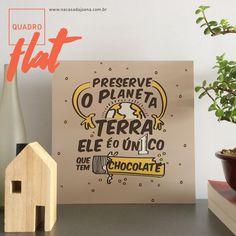 Chocolate - Quadro Flat, o nosso mais novo lançamento! www.nacasadajoana.com.br