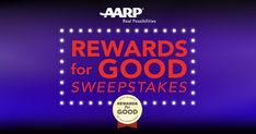 Enter the AARP Rewards for Good Sweepstakes for a chance to win $25,000! Learn more & enter today!