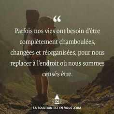 Parfois nos vies ont besoin. Wise Quotes About Love, Great Quotes, Inspirational Quotes, Words Quotes, Me Quotes, Sayings, Positive Mind, Positive Attitude, Proverbs Quotes
