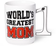 World's greatest mom mug! (Click for price)
