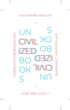 Detail of identity work for Publisher Tom Kaczynski and Uncivilized Books. The main identity is flexible for both 'stacked' and standard orientations.    Erik Brandt, 2012.