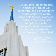 Thomas S. Monson LDS Temple Quote http://sprinklesonmyicecream.blogspot.com/