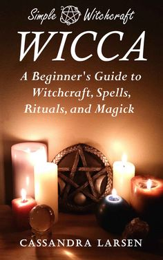 Free on the Kindle Today: Wicca: A Beginner's Guide to Witchcraft, Spells, Rituals, and Magick (Simple Witchcraft Book 1) eBook: Cassandra Larsen: Kindle Store