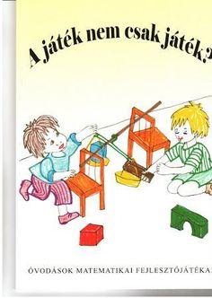 A játék - Mónika Kampf - Picasa Webalbumok Dyscalculia, Prep School, Infancy, Preschool Activities, Kids And Parenting, Montessori, Kindergarten, Homeschool, Album