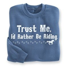 Trust Me Sweatshirt - Horse Themed Gifts, Clothing, Jewelry and Accessories all for Horse Lovers | Back In The Saddle