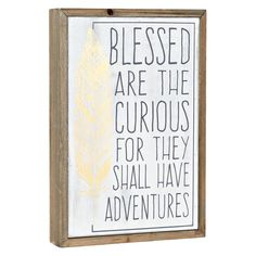 """Blessed are the Curious Barn Box Wall Art, 7"""" x 11""""  //  $8.99  Home Decor Quote- wall art blessed barn box Quote Wall, Wall Art Quotes, Home Decor Quotes, Fashion Branding, Best Quotes, Blessed, Barn, Wall Decor, Decorations"""