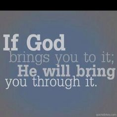 God will bring you...