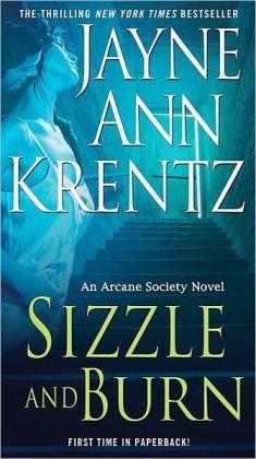Sizzle and Burn (Arcane Society Series #3) Jayne Anne Krentz    Books