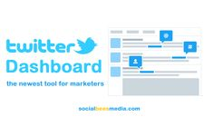 Twitter Dashboard – The Newest Tool For Social Media Marketers