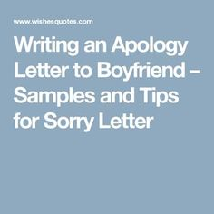 Apology Letter to Boyfriend Boyfriends Relationships and Broken