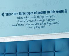 Mary Kay Ash Three Types People Make Happen Office Inspirational Women Vinyl Lettering Wall Decal Decoration Quote Sticker Art Decor M02. $22.97, via Etsy.
