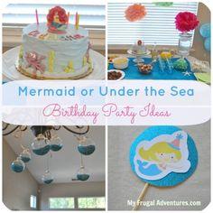 Mermaid or Under the Sea Birthday Party Ideas