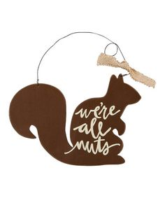 Primitives by Kathy - Love this 'We're All Nuts' Ornament on #zulily! #zulilyfinds