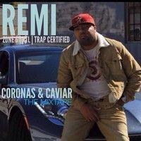 REMI CORONAS & CAVIAR MIXTAPE     teamBMC | 1008 Ent. by BlastMusicConcepts on SoundCloud