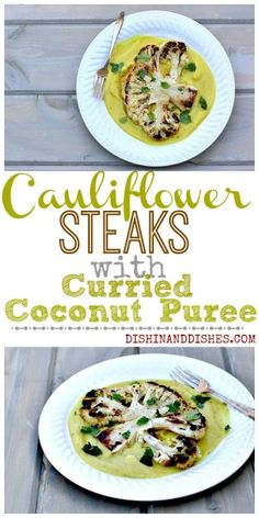 Cauliflower Steaks with Curried Coconut Milk Puree - so delicious and healthy! #FoodNetwork #FallFest #Cauliflower #recipe
