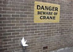 18 Of The Most Sarcastic Things To Ever Happen. BEWARE OF THE CRANE!