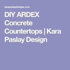DIY ARDEX Concrete Countertops | Kara Paslay Design