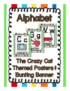 """his adorable Crazy Cat (Primary Color) themed download is for letters Aa-Zz (Alphabet) posters, a """"The ABCs"""" bunting banner and a """"The Alphabet"""" bunting banner. Posters include the uppercase and lowercase letters, picture association, and picture word."""