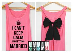 On sale I can't keep calm i'm getting married Premium Tank Pink color with Mint Bow : Dolly Bow Handmade Premium Tank with Bow styles