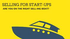 """Selling for Start-ups """"You can create a business, choose a name, but unless people know about it you're not going to sell any products.""""—Richard Branson The above quote from one of the world's most successful entrepreneurs, Richard Branson, sums up a key question in selling—has your product touched base with customers? While both big and …"""