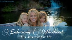 Embracing Motherhood: His Mission for Me