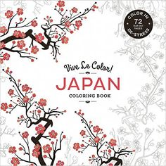 Amazon.com: Vive Le Color! Japan (Adult Coloring Book): Color In: De-Stress (72 Tear-Out Pages) (9781617691812): Abrams Noterie, Original French Edition by Marabout: Books